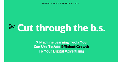 9 Machine Learning Tools You Can Use To Add Efficient Growth to Your Digital Advertising