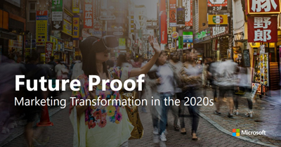 Future Proof: Marketing Transformation in the 2020s