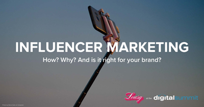 Influencer Marketing: How, Why, and is it Right for Your Brand?