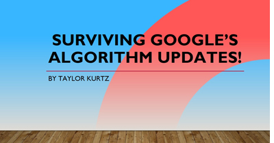 Surviving Google's Algorithm Updates Before They Happen