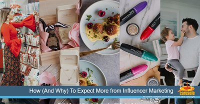 Why (And How) We Should Expect More from Influencer Marketing