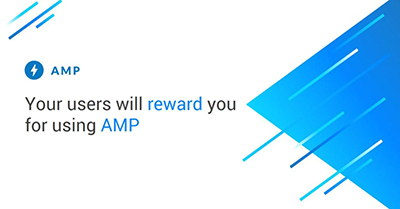 Your Users Will Reward You For Using AMP