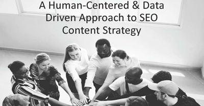 A Human-Centered and Data-Driven Approach to SEO Content Strategy