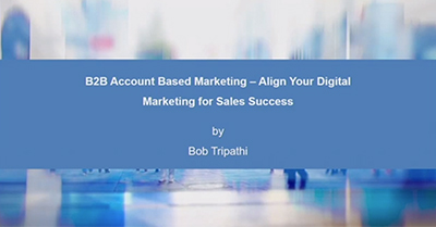 B2B Account Based Marketing: Align Your Digital Marketing for Sales Success