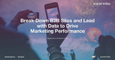 Break Down B2B Silos and Lead with Data to Drive Marketing Performance