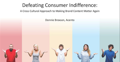 Defeating Consumer Indifference: A Cross Cultural Approach to Making Brand Content Matter Again
