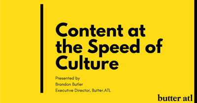 How to Create Content at the Speed of Culture