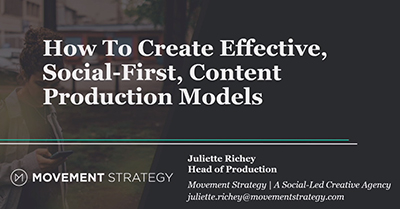 How to Create Effective, Social-first Content Production Models