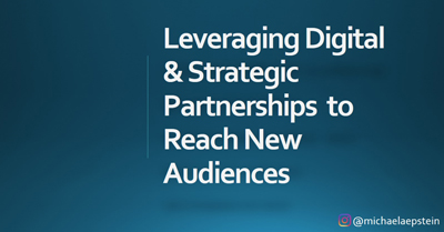 How to Leverage Digital & Strategic Partnerships to Reach New Audiences