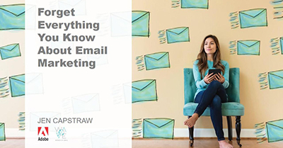 Forget Everything You Know About Email Marketing