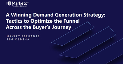 A Wining Demand Generation Strategy: Tactics to Optimize the Funnel Across the Buyer's Journey