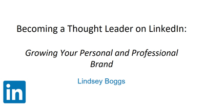 Becoming a Thought Leader: Growing Your Personal and Professional Brand on LinkedIn