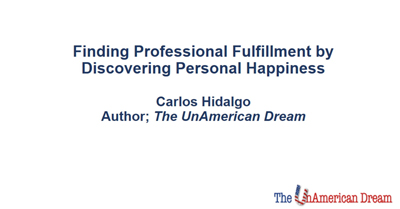 Finding Professional Fulfillment By Discovering Personal Happiness
