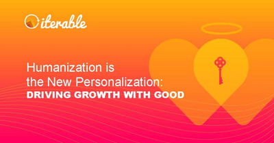 Humanization Is the New Personalization: Driving Growth With Good