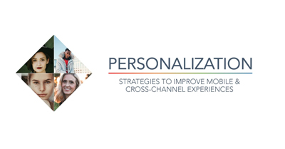 Personalization Strategies to Improve Mobile & Cross-Channel Experiences