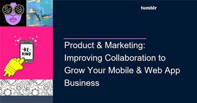Product & Marketing: Improving Collaboration to Grow Your Mobile & Web App Business
