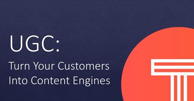 User Generated Content: Turn Your Customers into Content Engines