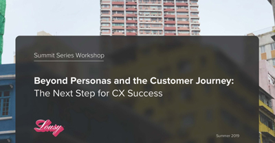 Beyond Personas and the Customer Journey: The Next Step for CX Succes