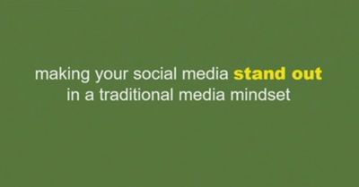Making Your Social Media Stand Out in a Traditional Media Mindset