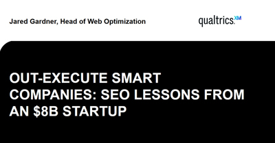 Out-Execute Smart Companies With SEO lessons From an $8b Startup