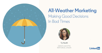 All-Weather Marketing: Principles for B2B Marketing Growth