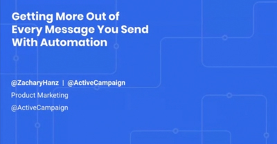 Getting More Out of Every Message You Send with Automation