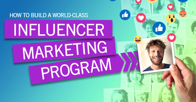 How to Build a World Class Influencer Marketing Program