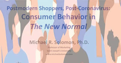 Postmodern Shoppers, Post-Coronavirus:  Consumer Behavior in The New Normal