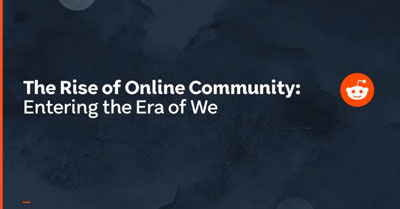 The Rise of Online Community: Entering The Era Of We