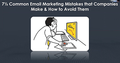 7 ½ Common Email Marketing Mistakes that Companies Make & How to Avoid Them