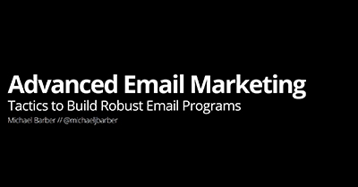 Advanced Email Marketing: Tactics to Build Robust Email Programs