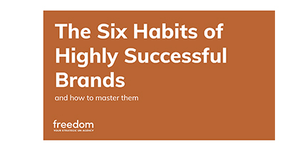 How to Master the Six Habits of Highly Successful Brands