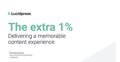 The Extra 1%: Delivering a Memorable Content Experience