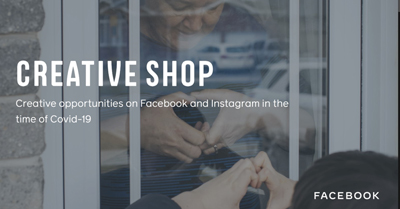 Creative Opportunities on Facebook and Instagram in the Time of Covid-19