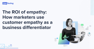 The ROI of Empathy: How Marketers Use Customer Empathy as a Business Differentiator