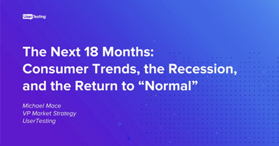 "A Guide to the Next 18 Months: Consumer Trends, the Recession, and the Return to ""Normal"""