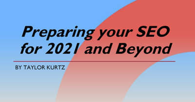 Preparing your Website and SEO for 2021 and Beyond