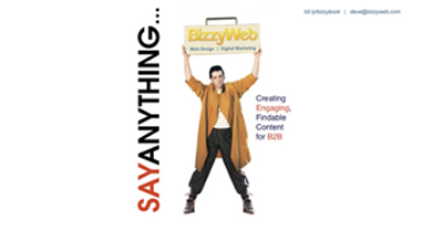 Say Anything: Creating Engaging, Findable Content for B2B Audiences