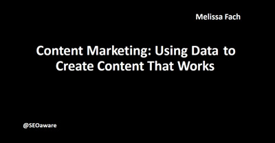 Content Marketing: Using Data to Create Content That Works