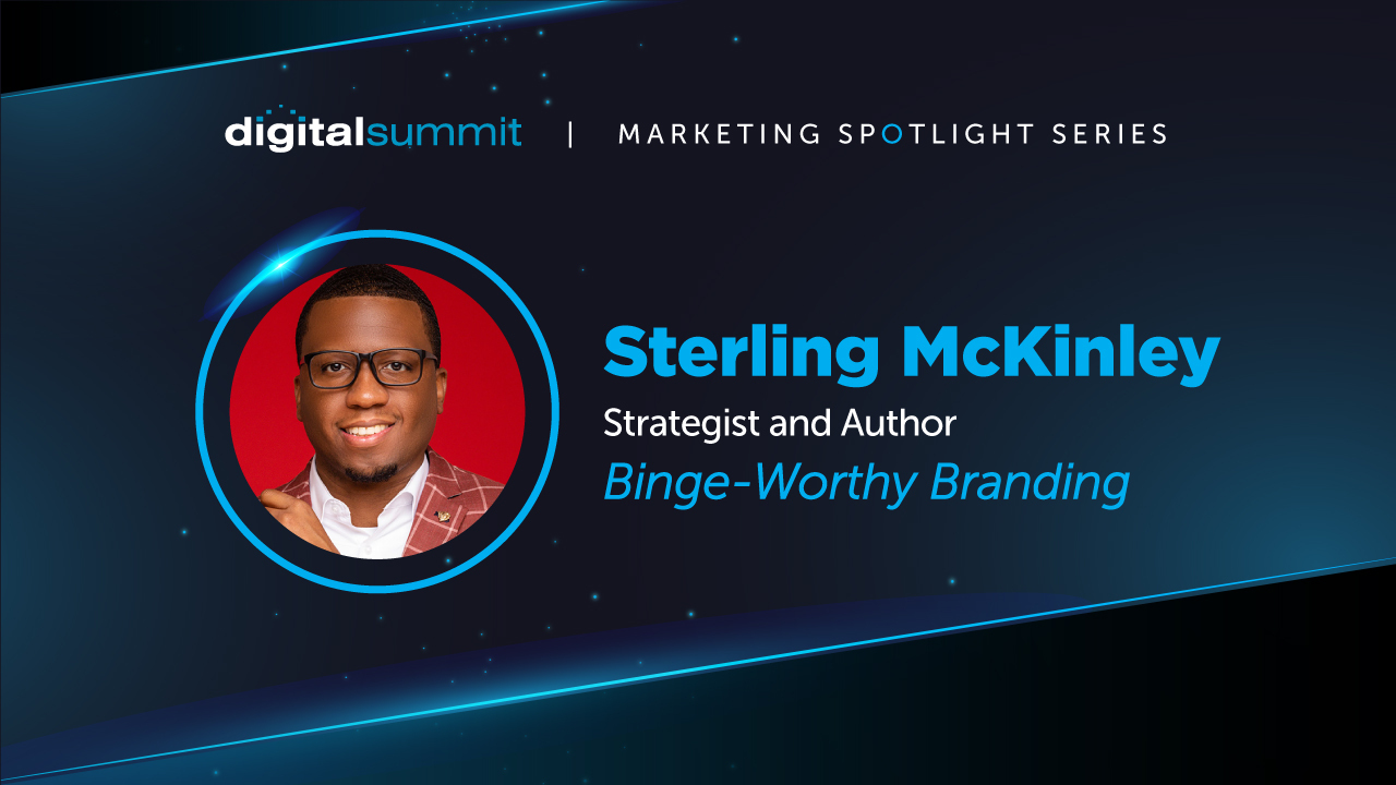 [VIDEO] DS Digital Marketing Spotlight: Brand Strategist and Author Sterling McKinley on Creating a Binge Worthy Brand