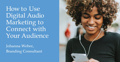 How To Use Digital Audio Marketing to Connect With Your Audience
