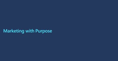 Marketing With Purpose: The Keys to Building Loyalty and Creating Value