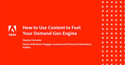 Develop a Content Strategy that Fuels Your Demand Gen Engine