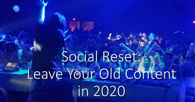 Social Reset: Leave Your Old Content in 2020