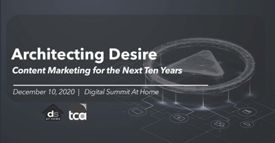 Architecting Desire: A New Strategy for Content Marketing for the Next Ten Years