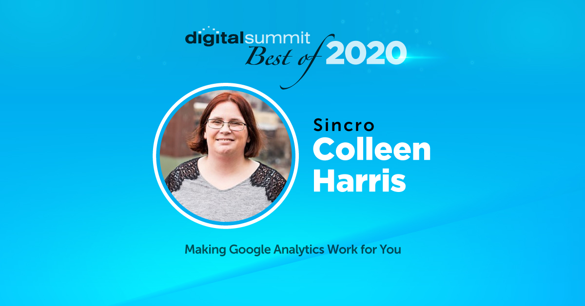 Best of Digital Summit 2020: Sincro's Colleen Harris on Making Google Analytics Work for You