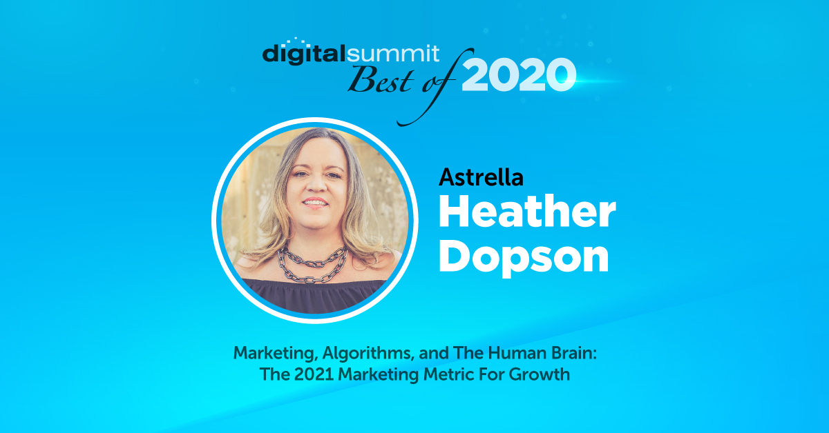 Best of Digital Summit 2020: Astrella's Heather Dopson on Leveraging the Facebook Algorithm Better