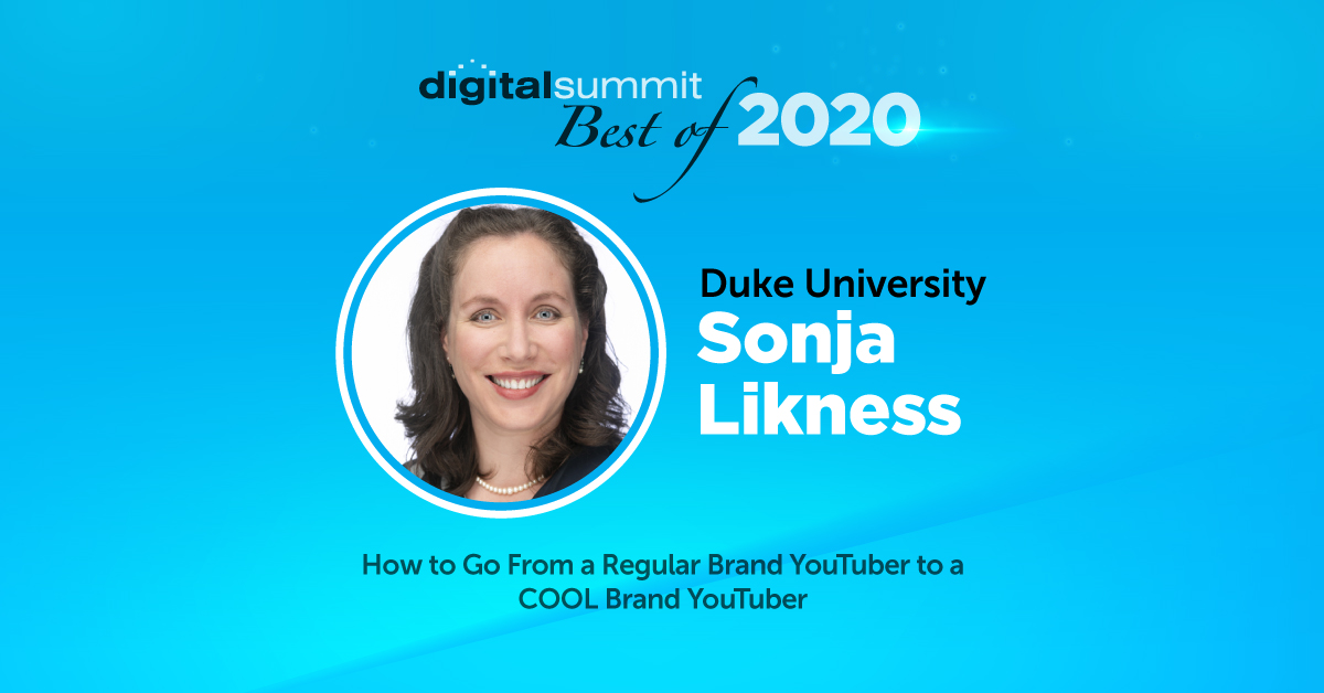 Best of Digital Summit 2020: Duke University's Sonja Likness on How to be a COOL Brand YouTuber