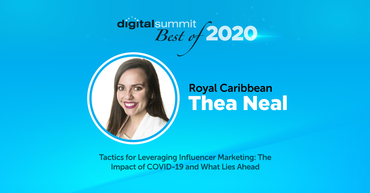 Best of Digital Summit 2020: Royal Caribbean's Thea Neal & Post-COVID Influencer Strategies