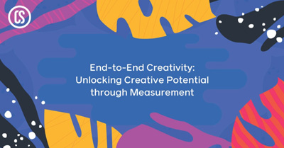 End-to-End Creativity: A Framework for Approaching Creative Measurement for Your Campaigns
